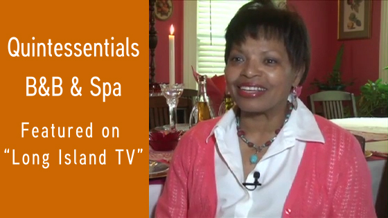 Innkeeper and AAAii member Sylvia Daley featured on Long Island TV showcasing her inn, Quintessentials Bed & Breakfast & Spa.